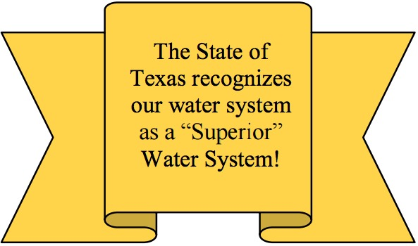 The State of Texas recognizes our water system as a